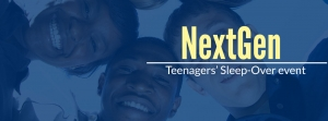 NextGen Teenagers' Sleep-Over event (Friday, 14 April - Saturday, 15 April )