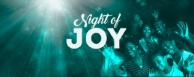 Night of Joy - Friday, 3 February 2017 @ 9pm